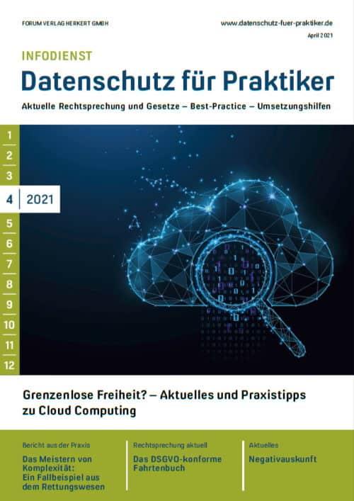 Ausgabe April 2021<br>Grenzenlose Freiheit? – Aktuelles und Praxistipps zu Cloud Computing